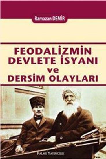 resm Feodalizmin Devlete İsyanı ve Dersim Olayları
