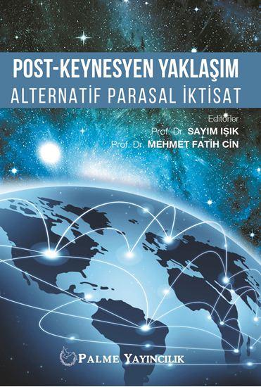 resm POST-KEYNESYEN YAKLAŞIM ALTERNATİF PARASAL İKTİSAT
