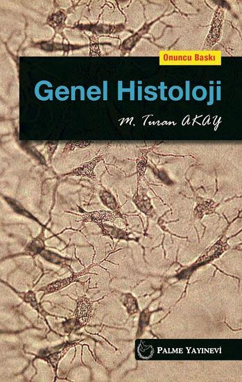 resm GENEL HİSTOLOJİ ( TURAN AKAY ( 10.BASKI) )